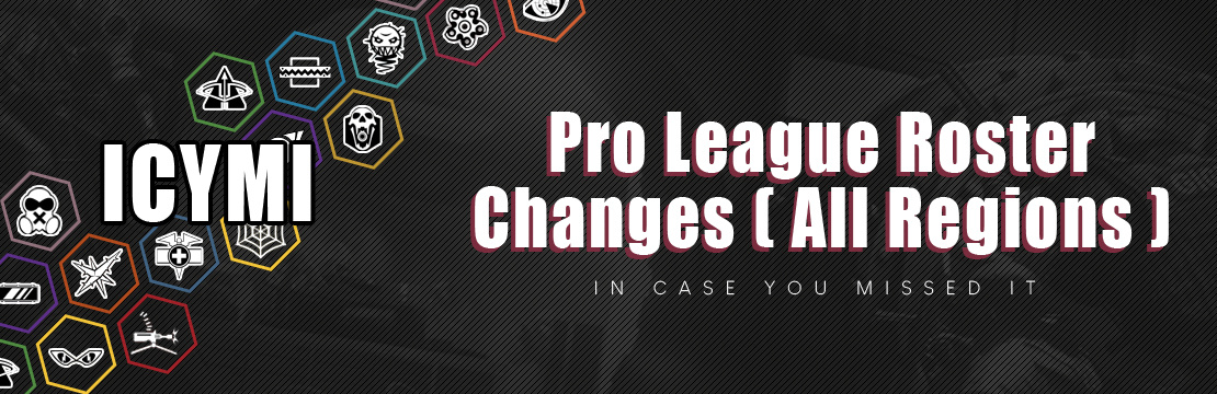ICYMI - Pro League Roster Changes (All Regions)