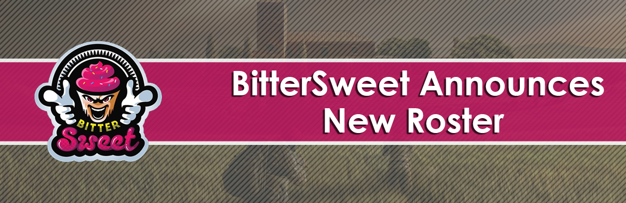 BitterSweet Announces New Roster