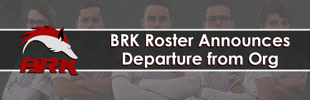 BRK Roster Announces Departure from Org