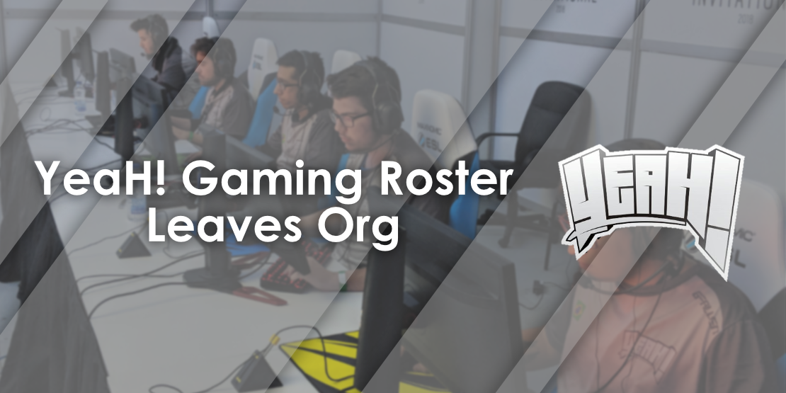 YeaH! Gaming Roster Leaves Org