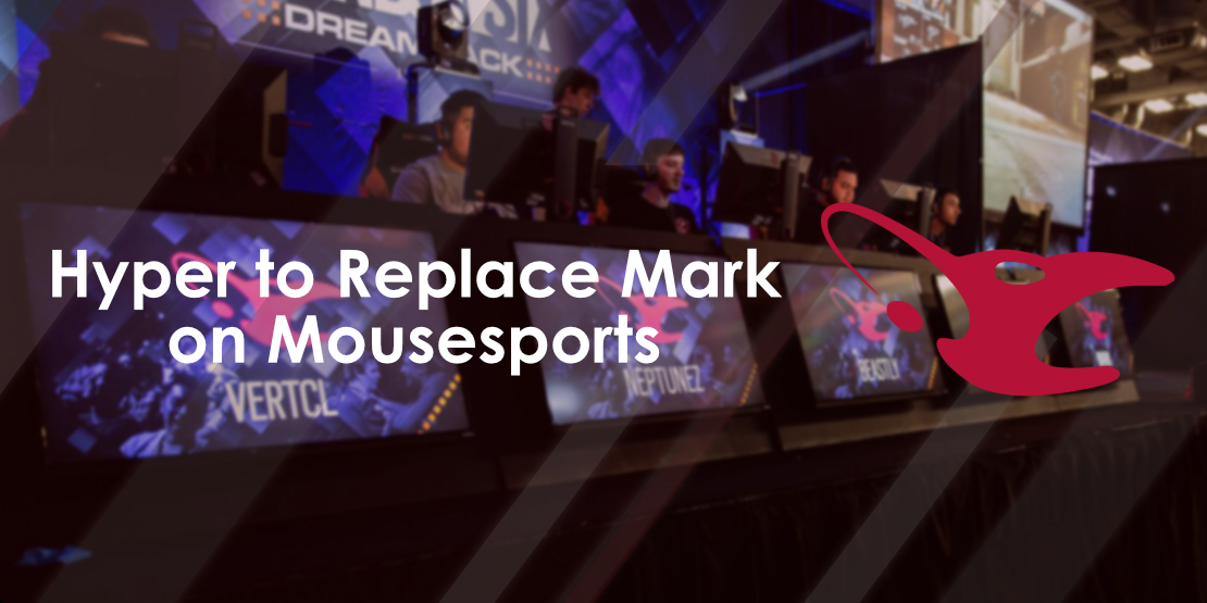 Hyper Joins mousesports, Replaces Mark