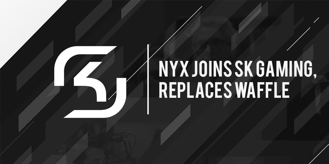 Nyx Joins SK Gaming, Replaces Waffle