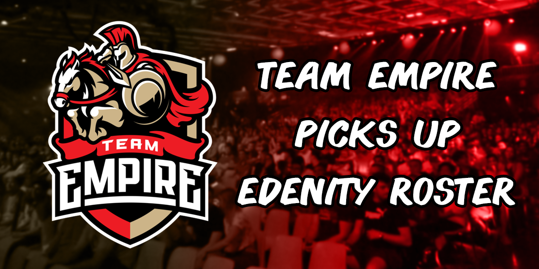 Team Empire Signs Edenity Roster