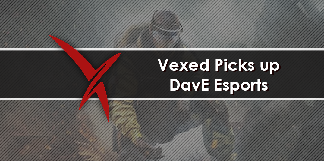 Vexed Picks up DavE Esports for UK Premiership