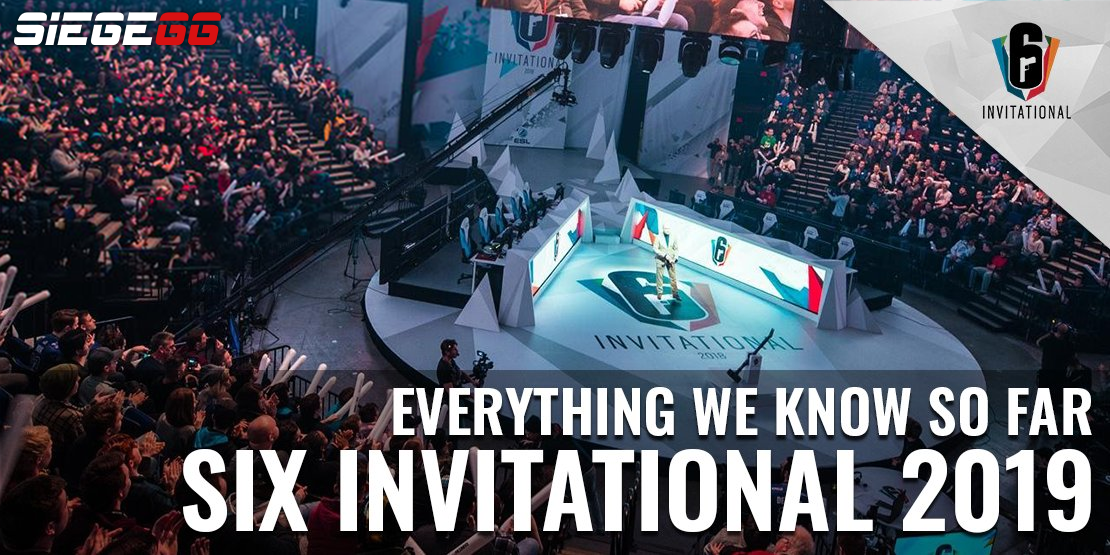 Six Invitational 2019: Everything We Know So Far / SiegeGG