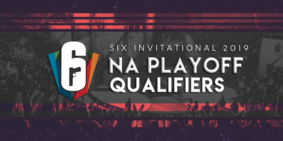 UPDATED - Six Invitational 2019: NA Playoff Qualifiers